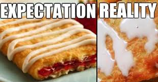 Toaster Strudel Meme - 22 expectation vs reality exles funny gallery ebaum s world