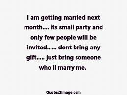 getting married quotes i am getting married next month flirt quotes 2 image