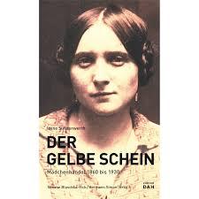 <b>Gertrud Lehnert</b>: Frauen mit Stil - Modeträume aus drei Jahrhunderten - Irene-Stratenwerth-Der-Gelbe-Schein-Maedchenhandel-1860-bis-1930