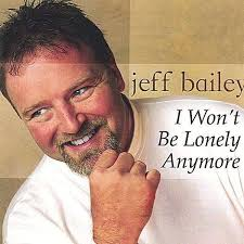 Jeff Bailey: I Won\u0026#39;t Be Lonely Anymore - 0184455100420