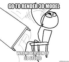 Meme Throw Table - go to render 3d model wrong version of 3d studio rage table flip