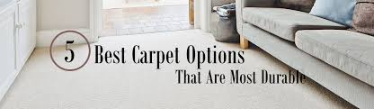 find the best durable carpet options the flooring