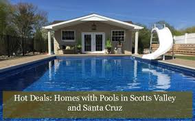 house with pools deals homes with pools in scotts valley and santa
