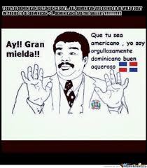 Funny Dominican Memes - dominican independences day by chelsmy meme center