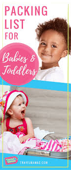 packing list for babies and toddlers travelmamas