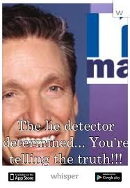 The Lie Detector Determined That Was A Lie Meme - lie detector determined you re telling the truth
