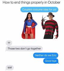 We Go Together Meme - dopl3r com memes how to end things properly in october couples