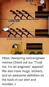 Definition Memes - boss leader oes sesses engineer httpsteespringcomengineermemes