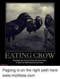 Crow Meme - eating crow failures may help us find the right path if only we