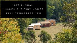 Tennessee Tiny Homes by 1st Annual Incredible Tiny Homes Fall Tennessee Jam Youtube