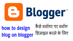 how to design blog on blogger youtube