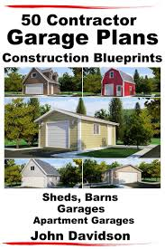 50 contractor garage plans construction blueprints sheds barns