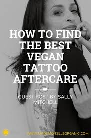 vegan tattoo aftercare cream to find the best vegan tattoo aftercare