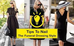7 tips to nail the funeral dressing style with finesse u2013 top