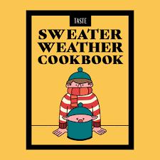 the sweater the sweater weather cookbook taste