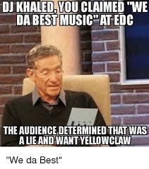 You Da Best Meme - dj khaledyou claimed we da best musicatedc the audiencedetermined