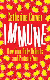 immune how your body defends and protects you bloomsbury sigma