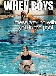 Pool Boy Meme - when boys mess around with you in the pool by firouz meme center