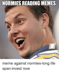 Reading Meme - normies reading memes img flip meme against normies long life span