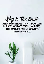 is the limit quote wall decal sticker room art vinyl rap hip hop sky is the limit quote wall decal sticker room art vinyl rap hip hop lyrics music biggie notorious big funny inspirational motivational