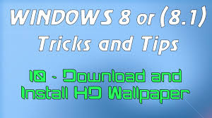 windows 8 or 8 1 tricks and tips 10 download and install hd