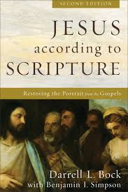 jesus according to scripture 2nd edition baker publishing group