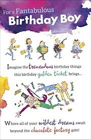 roald dahl willy wonka and the chocolate factory birthday boy card