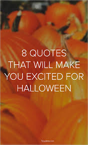 quotes that will make you excited about halloween