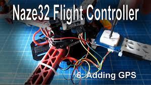 6 8 naze32 flight controller adding gps ne 06 neo 06 module