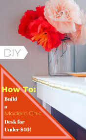 Diy Build A Desk by Plans To Build A Modern Chic Desk For A Home Office For Under 40