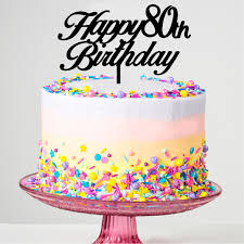 80th birthday cakes happy 80th birthday cake topper prettyparties