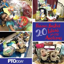 theme basket ideas 20 ideas for theme baskets for ptos and ptas pto today