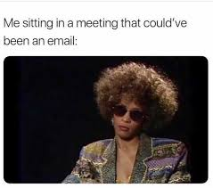 Meme Meeting - dopl3r com memes me sitting in a meeting that couldve been an email