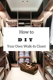 Small Bedroom With Walk In Closet Ideas Easy Diy How To Build A Walk In Closet Everyone Will Envy