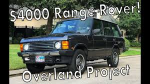 land rover overland i bought a 4000 range rover from 1990 overland build youtube