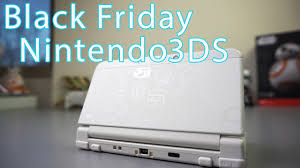 nintendo 2ds black friday 2017 black friday nintendo 3ds super mario white edition youtube