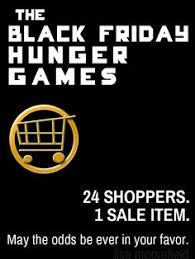 Funny Black Friday Memes - it s black friday let the hunger games shopping begin movies