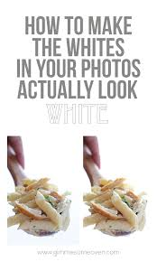 how to the whites in photos actually look white