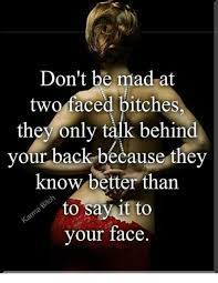 Two Face Meme - don t be mad at two faced bitches they only talk behind your back