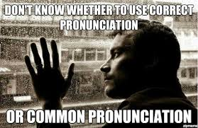 Pronounciation Of Meme - best of the over educated problems meme weknowmemes
