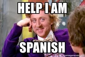 Spanish Meme Generator - help i am spanish willy wonka meme generator