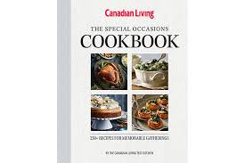 our new cookbook has a recipe for every occasion canadian living