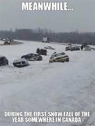 Canada Snow Meme - meanwhile in canada snow meme ma