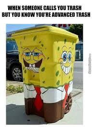 Meme Trash - trash memes best collection of funny trash pictures