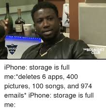 Funny Meme Apps - wave the bremikeast iphone storage is full me deletes 6 apps 400