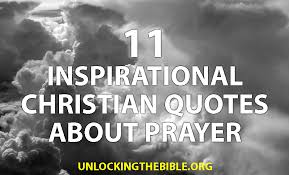 11 inspirational christian quotes about prayer unlocking the bible