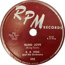 Is Bb King Blind 78 Rpm B B King Blind Love Why Did You Leave Me Rpm