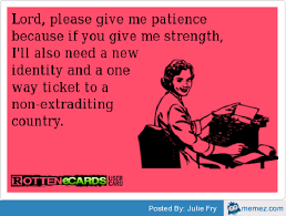 Lord Help Me Meme - lord please give me patience memes com work humor pinterest