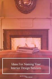ideas for naming your interior design service u2014 alycia wicker