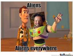 Everywhere Meme - aliens aliens everywhere by williams meme center